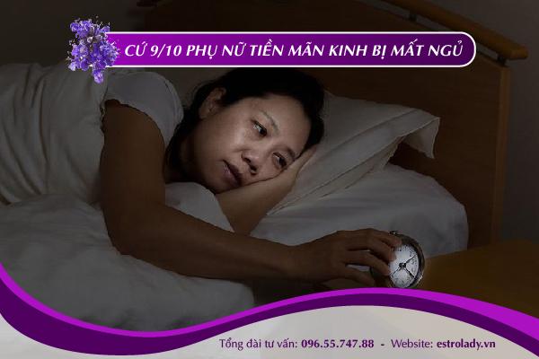 cứ 9/10 phụ nữ tiền mãn kinh mất ngủ